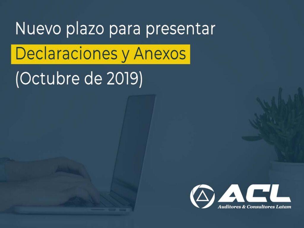 NUEVO PLAZO PARA PRESENTAR DECLARACIONES Y ANEXOS DURANTE EL MES DE OCTUBRE DE 2019